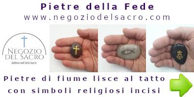 Pietre della Fede. Negozio www.negoziodelsacro.it